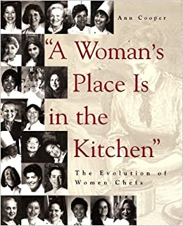 A Womans Place Is In The Kitchen Evolution Of Women