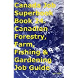 Canada Job Superbook Book 24. Canadian Forestry, Farm, Fishing & Gardening Job Guide