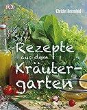 Rezepte aus dem Kräutergarten