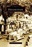 Hershey Park (Images of America) offers