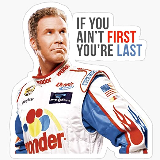 Amazon.com: BeliNZStore Will Ferrell Talladega Nights Ricky Bobby If You Ain't First You're Last Stickers (3 Pcs/Pack): Toys & Games