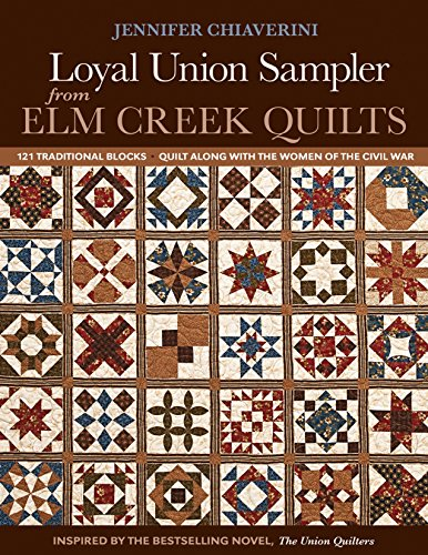 Loyal Union Sampler from Elm Creek Quilts: 121 Traditional Blocks - Quilt Along with the Women of the Civil War