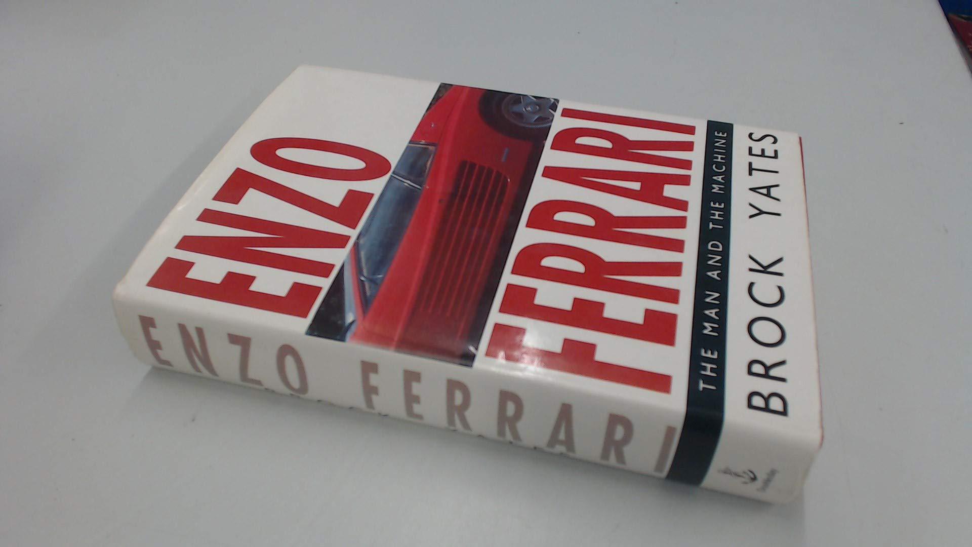 Enzo Ferrari The Man And The Machine Yates Brock 9780385269575 Amazon Com Books