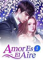 Amor Es El Aire 1: Novelas Romanticas En