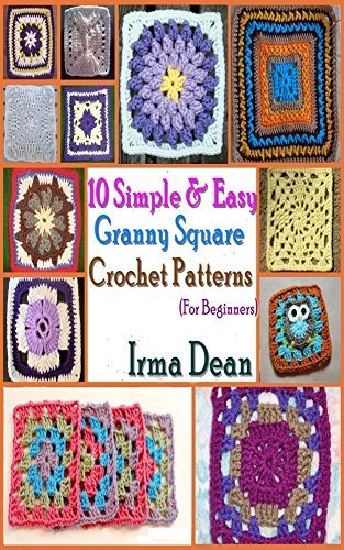 - 10 Simple & Easy Granny Square Crochet Patterns for Beginners