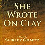 She Wrote on Clay | Shirley Graetz