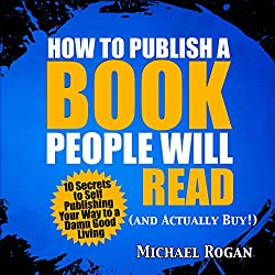 How to Publish a Book That Doesn't Suck and Will Actually Sell