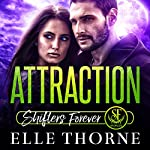 Attraction: Shifters Forever Worlds | Elle Thorne