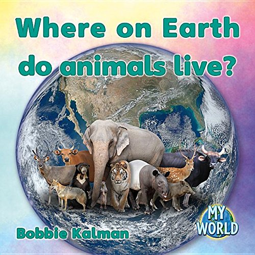 Where on Earth Do Animals Live? (My World) image