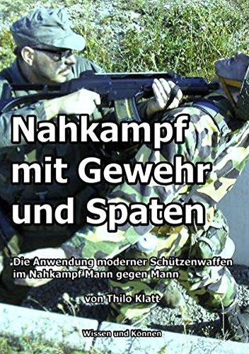 Nahkampf mit Gewehr und Spaten: Moderne Schützenwaffen im Nahkampf Mann gegen Mann