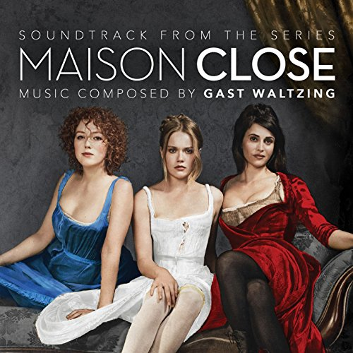 Maison Close (Soundtrack From ...
