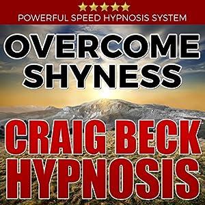 Overcome Shyness: Craig Beck Hypnosis Speech
