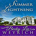 Summer Lightning Audiobook by Becky Lee Weyrich Narrated by Redd Horrocks