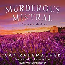 Murderous Mistral: Provence Mystery, Book 1 Audiobook by Cay Rademacher Narrated by Antony Ferguson