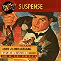 Suspense, Volume 1 Radio/TV Program by  CBS Radio Network Narrated by  full cast
