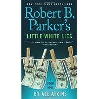Robert B. Parker's Little White Lies (Spenser, Band 46)
