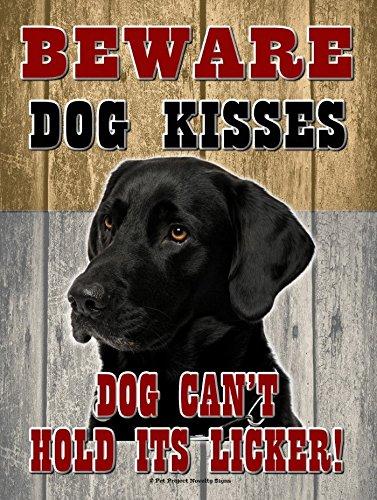 Black Lab - Beware Dog Kisses... - New 9X12 Realistic Pet Image Aluminum Metal Outdoor Dog Pet Sign. Will Not Rust!
