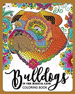 BullDogs In Magical Land Coloring Book Bulldogs Flower And Garden Theme Patterns For Relaxation