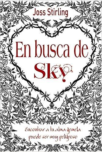 En busca de Sky Castellano - Juvenil - Narrativa - Almas Gemelas: Amazon.es: Joss Stirling, María Jesús Asensio: Libros