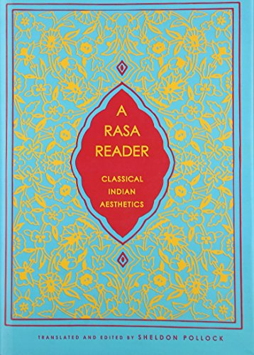 A Rasa Reader: Classical Indian Aesthetics (Historical Sourcebooks in Classical Indian Thought) by Sheldon Pollock