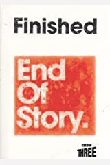 BBC THREE: FINISHED - END OF STORY Paperback