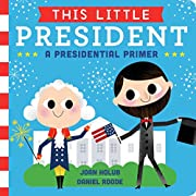 This Little President: A Presidential Primer