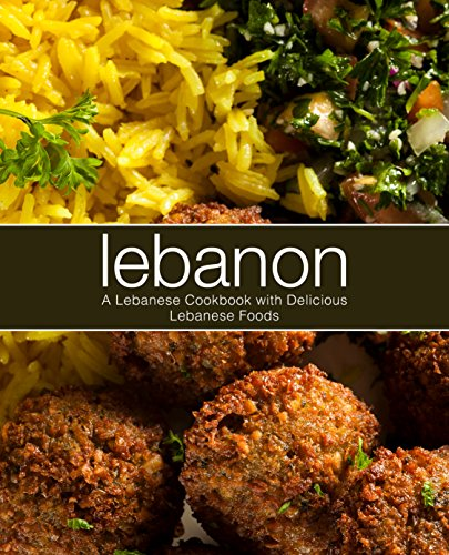 Lebanon: A Lebanese Cookbook with Delicious Lebanese Food by BookSumo Press