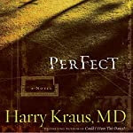 Perfect: A Novel | Harry Kraus