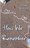 How We Remember, Louise Scoular, 1480289779