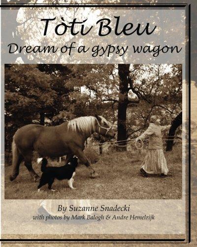 Gypsy Wagon - Toti Bleu: Dream of a Gypsy Wagon
