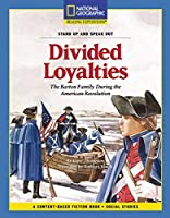 Content-Based Chapter Books Fiction (Social Studies: Stand Up and Speak Out): Divided Loyalties (National Geographic Bookroom)