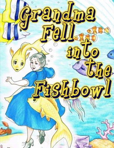 Read Online Grandma Fell into the Fishbowl pdf epub