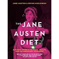 Image for The Jane Austen Diet: Austen's Secrets to Food, Health, and Incandescent Happiness