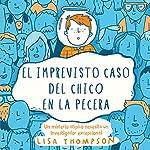 El imprevisto caso del chico en la pecera | Lisa Thompson,Isabel Murillo Fort - traductor