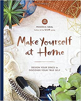 Make Yourself At Home: Design Your Space To Discover Your True Self: Moorea  Seal: 9781632170354: Amazon.com: Books Part 72