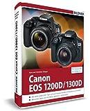 Canon EOS 1200D / 1300D - Für bessere Fotos von Anfang an!: Das umfangreiche Praxisbuch zur Kamera