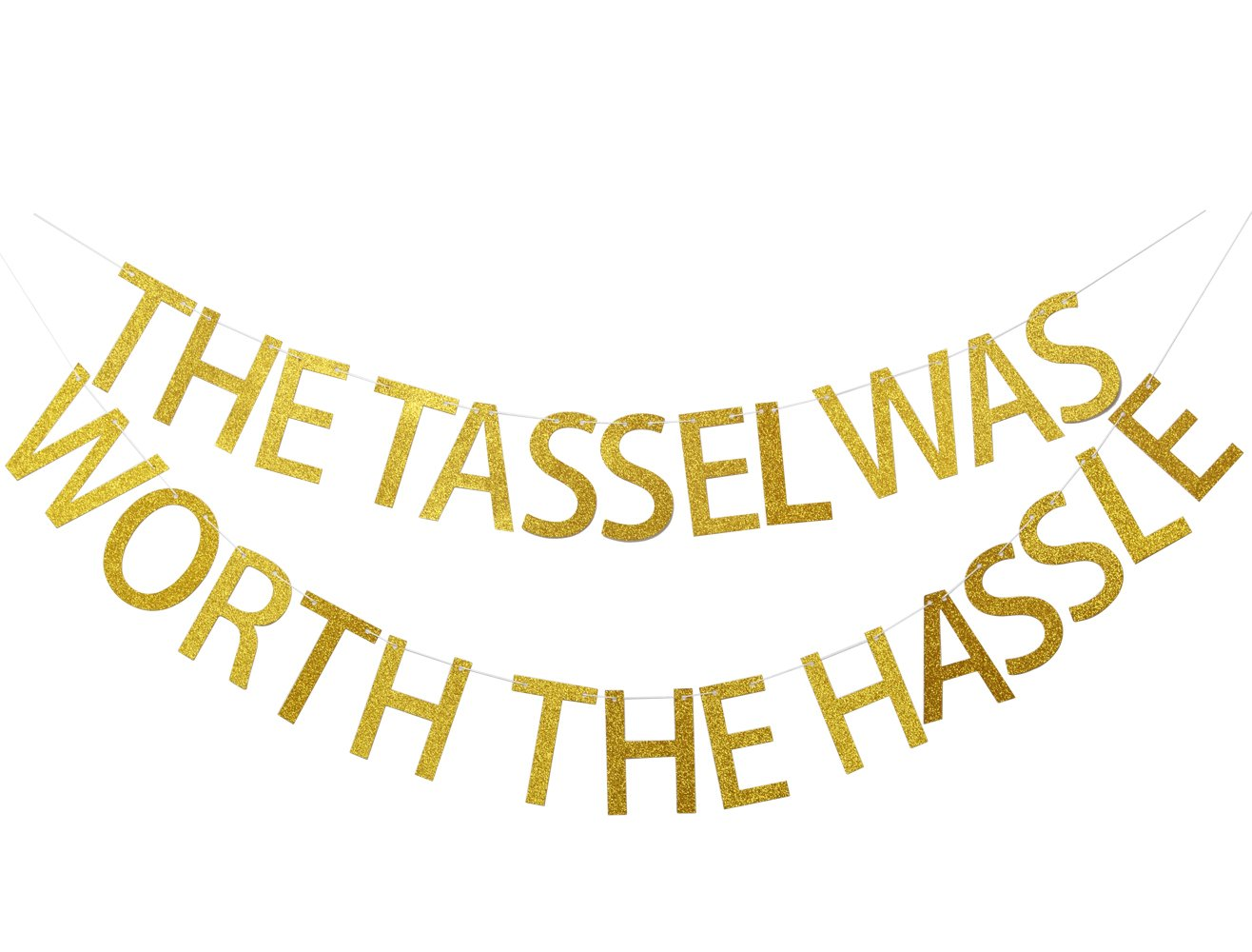 The Tassel Was Worth The Hassle Gold Glitter Banner, Graduation Sign Photo Props,Unique Gifts for College, University & School Grad Students