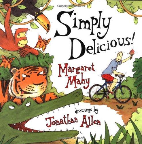 Simply Delicious!: Margaret Mahy, Sara S. Miller, Jonathan Allen ...