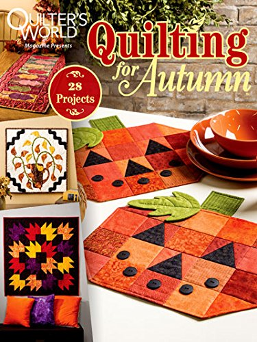 Quilter's World - MAGAZINE - Quilting for Autumn - November 2015 Issue for $<!--$14.95-->