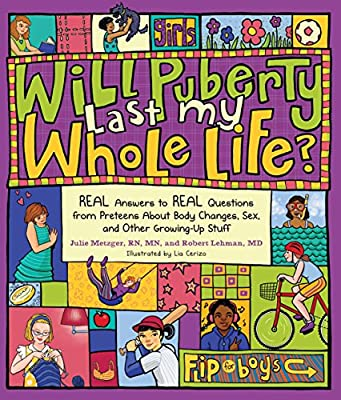 Will Puberty Last My Whole Life?: Real Answers to Real ...