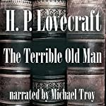 The Terrible Old Man | H. P. Lovecraft
