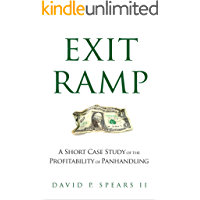 Exit Ramp: A Short Case Study of the Profitability of Panhandling (Kindle Single)