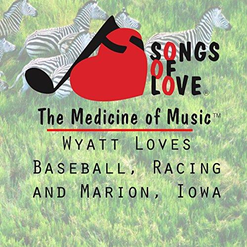 Wyatt Loves Baseball, Racing and Marion, Iowa