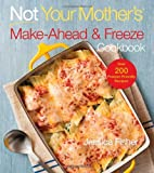Not Your Mother's Make-Ahead and Freeze Cookbook, Jessica Fisher, 1558327568