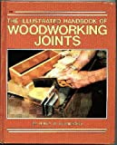 The Illustrated Handbook of Woodworking Joints, Percy W. Blandford, 0830602747