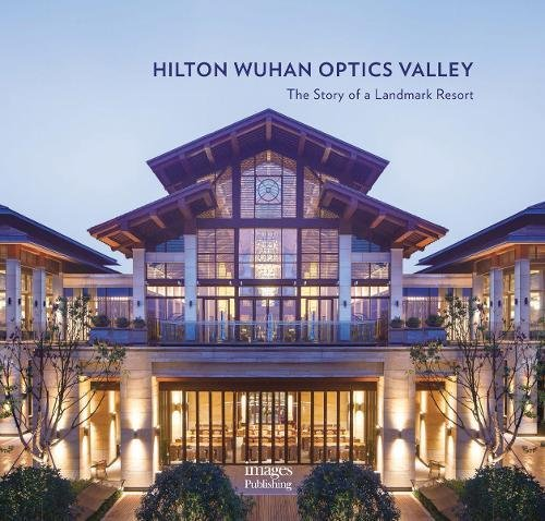 Hilton Wuhan Optics Valley  The Story Of A Landmark Resort