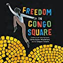Freedom in Congo Square Audiobook by Carole Boston Weatherford Narrated by J. D. Jackson