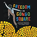 Freedom in Congo Square | Carole Boston Weatherford