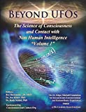 #9: Beyond UFOs:  The Science of Consciousness & Contact with Non Human Intelligence (Volume 1)