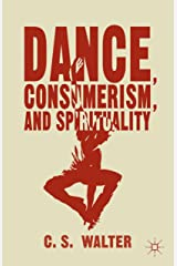 Dance, Consumerism, and Spirituality Kindle Edition